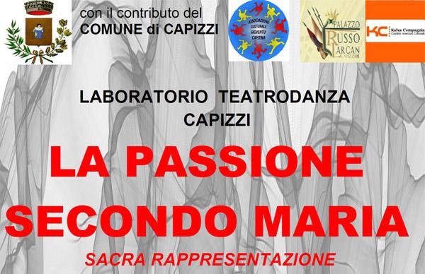 """Capizzi, il 24 marzo si terrà lo spettacolo """"La Passione secondo Maria"""""""